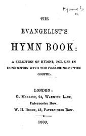 The Evangelist's Hymn Book: a Selection of Hymns, for Use in Connection with the Preaching of the Gospel