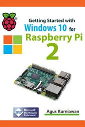 Getting Started with Windows 10 for Raspberry 2