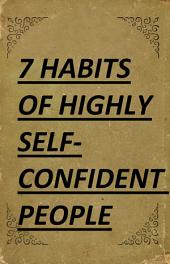 7 Habits of Highly Self-Confident People: A Revolutionary Book for Self-Improvement