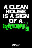 A Clean House Is a Sign of a Broken Computer Notebook