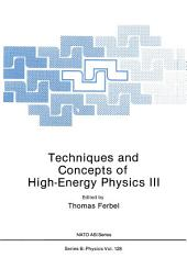 Techniques and Concepts of High-Energy Physics III