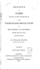 Reports of Cases Civil and Criminal in the United States Circuit Court of the District of Columbia, from 1801 to 1841: Volume 6