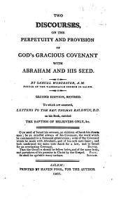 Two Discourses, on the Perpetuity and Provision of God's Gracious Covenant with Abraham and His Seed