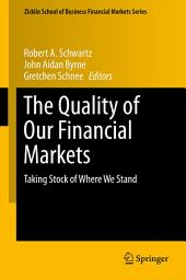 The Quality of Our Financial Markets: Taking Stock of Where We Stand