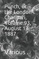 Punch  Or the London Charivari  Volume 93  August 13  1887 PDF