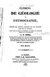 Elemens de geologie et d'hydrographie, ou resume des notions acquises sur les grandes lois de la nature; faisant suite et servant de complement aux elemens de geographie physique et de meteorologie: 1