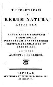 T. Lucretii Cari de rerum natura libri sex, ed., annotationem adiecit A. Forbiger