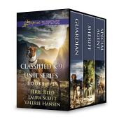 Classified K-9 Unit Series Books 1-3: Guardian\Sheriff\Special Agent
