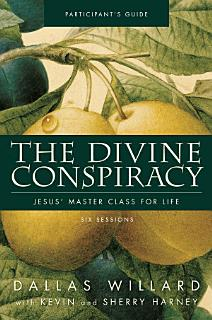 The Divine Conspiracy Participant s Guide Book