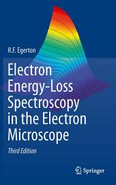 Electron Energy-Loss Spectroscopy in the Electron Microscope: Edition 3