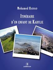 Itinéraire d'un enfant de Kabylie: Récit autobiographique