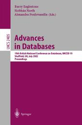 Advances in Databases: 19th British National Conference on Databases, BNCOD 19, Sheffield, UK, July 17-19, 2002. Proceedings