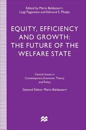Equity, Efficiency and Growth: The Future of the Welfare State