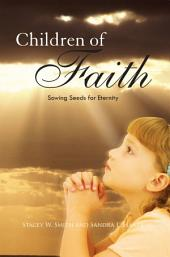 Children of Faith: Sowing Seeds for Eternity