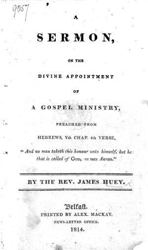 A sermon  on the divine appointment of a Gospel Ministry  preached from Hebrews  Vth Chap  4th verse