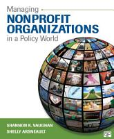 Managing Nonprofit Organizations in a Policy World PDF