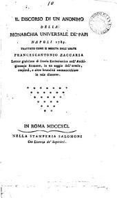 Il discorso di un anonimo [G.F. Conforti?] Della monarchia universale de' papi Napoli 1789 trattato come si merita: Volume 10