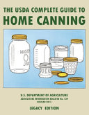The USDA Complete Guide To Home Canning  Legacy Edition
