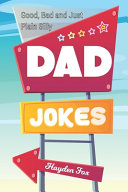 Good  Bad and Just Plain Silly Dad Jokes PDF