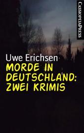 Morde in Deutschland: Zwei Krimis