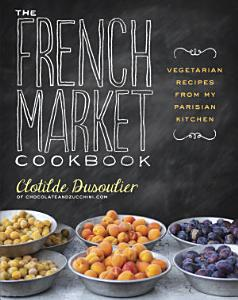 The French Market Cookbook Book