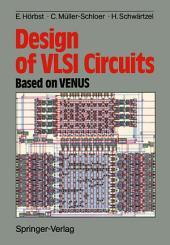 Design of VLSI Circuits: Based on VENUS