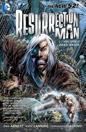 Resurrection Man Vol. 1: Dead Again (The New 52)