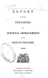 Report Upon the Finances and Internal Improvements of the State of New-York: 1838