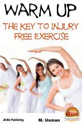Warm Up - The Key to Injury Free Exercise