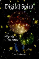 Digital Spirit  Minding the Future PDF