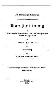 Darstellung der sanitätlichen Volkssitten und des medizinischen Volks-Aberglaubens in nordöstlichen Theile der Oberpfalz: Zur oberpfälzischen Volksmedizin