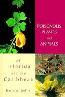 Poisonous Plants and Animals of Florida and the Caribbean PDF