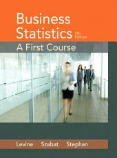 Business Statistics: A First Course, Edition 7