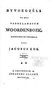 Vaderlandsch woordenboek: Byvoegzels op het vaderlandsch woordenboek, Volume 3