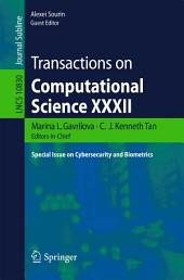 Transactions on Computational Science XXXII: Special Issue on Cybersecurity and Biometrics