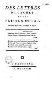 Des Lettres de cachet et des prisons d'Etat: ouvrage posthume, composé en 1778