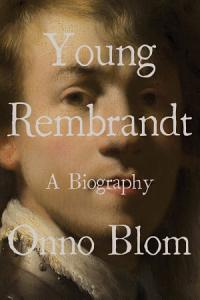 Young Rembrandt  A Biography PDF