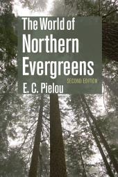 The World of Northern Evergreens, Second Edition: Edition 2