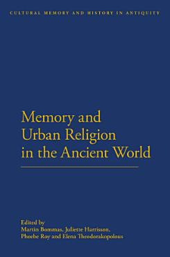 Memory and Urban Religion in the Ancient World PDF