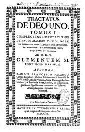 Tractatus de Deo uno: Complectens disputationes de prooemialibus theologiae, de existentia, essentia Dei et eius attributis ..., Volume 1