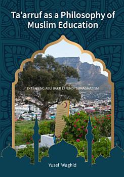 Ta   arruf as a Philosophy of Muslim Education PDF