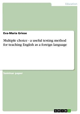 Multiple Choice   a Useful Testing Method for Teaching English as a Foreign Language
