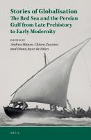 Stories of Globalization  the Red Sea and the Gulf from Late Prehistory to Early Modernity PDF