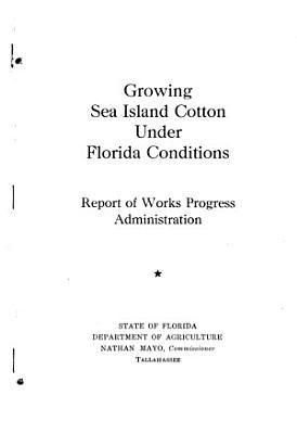 Growing Sea Island Cotton Under Florida Conditions
