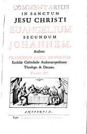 Commentarius in sacro-sancta quatuor Jesu Christi evangelia, ut et reliqua, majorem ad S. Scripturae lucem, opuscula omnia: Τόμοι 4-5