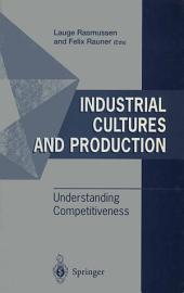 Industrial Cultures and Production: Understanding Competitiveness