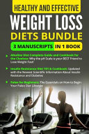 Healthy and Effective Weight Loss Diets Bundle - 3 Manuscripts in 1 Book