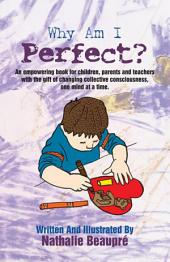 Why am I Perfect?: An empowering book written for children first