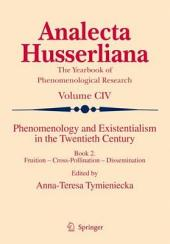 Phenomenology and Existentialism in the Twentieth Century: Book II. Fruition – Cross-Pollination – Dissemination