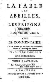 La Fable Des Abeilles, Ou Les Fripons Devenus Honnetes Gens: Avec Le Commentaire Où l'on prouve que les Vices des Particuliers tendent à l'avantage du Public, Volume4
